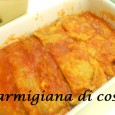 La parmigiana di coste  una valida alternativa alla pi classica parmigiana di melanzane, un tempo, veniva preparata particolarmente in inverno, quando era difficile trovare le melanzane.